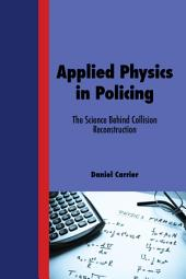 Applied Physics in Policing: The Science Behind Collision Reconstruction