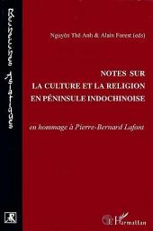 Notes sur la culture et la religion en péninsule indochinoise: En hommage à P.B. Lafont