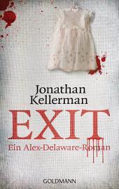 Exit: Ein Alex-Delaware-Roman 7