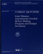 Combat Air Power: Joint Mission Assessments Needed Before Making Program and Budget Decisions
