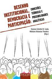 Desenho institucional, democracia e participação: Conexões teóricas e possibilidades analíticas