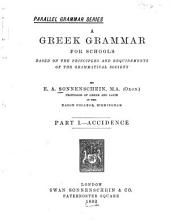 A Greek Grammar for Schools: Based on the Principles and Requirements of the Grammatical Society, Volumes 1-2