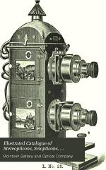 Illustrated Catalogue of Stereopticons, Sciopticons, Dissolving View Apparatus, Microscopes, Solar Microscope and Stereopticon Combination