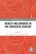 Heresy and Borders in the Twentieth Century