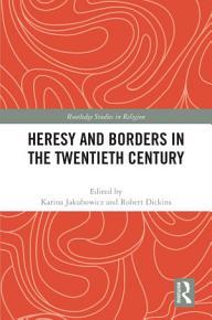 Heresy and Borders in the Twentieth Century PDF