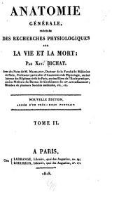 Anatomie générale: précédée des recherches physiologiques sur la vie et la mort, Volume2