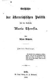 Geschichte der österreichischen Politik seit der Kaiserin Maria Theresia