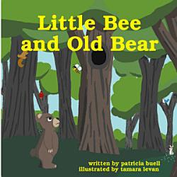 Little Bee And Old Bear Book PDF