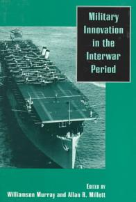 Military Innovation in the Interwar Period PDF