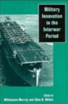 Military Innovation in the Interwar Period PDF