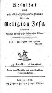 Resultat meines mehr als 50 jährigen Nachdenkens über die Religion Jesu