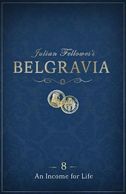 Julian Fellowes's Belgravia Episode 8: An Income for Life