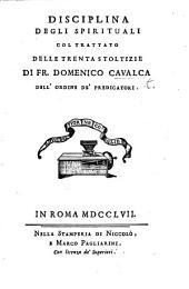 Disciplina degli spirituali col Trattato dell trenta stoltizie, etc. [Edited by G. G. Bottari.]