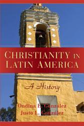 Christianity In Latin America Book PDF