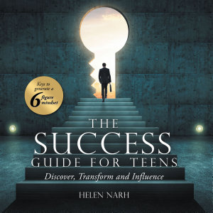 The Success Guide for Teens