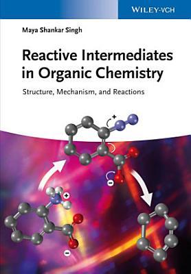 Reactive Intermediates in Organic Chemistry PDF