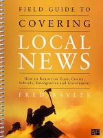 Field Guide to Covering Local News PDF