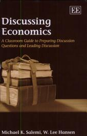 Discussing Economics: A Classroom Guide to Preparing Discussion Questions and Leading Discussion