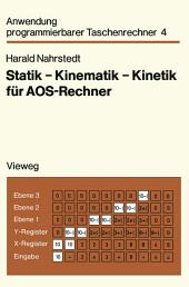 Statik — Kinematik — Kinetik für AOS-Rechner