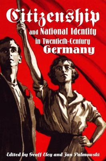 Citizenship and National Identity in Twentieth Century Germany PDF