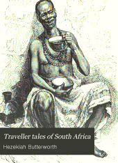Traveller Tales of South Africa: Or Stories which Picture Recent History