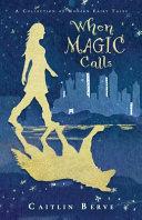 When Magic Calls