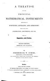 A Treatise on the principal mathematical instruments employed in surveying, levelling and astronomy. ... With an appendix and tables