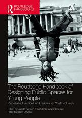 The Routledge Handbook of Designing Public Spaces for Young People PDF