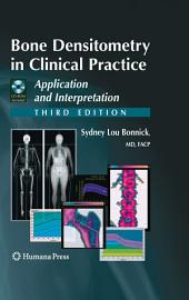 Bone Densitometry in Clinical Practice: Application and Interpretation, Edition 3