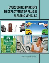 Overcoming Barriers to Deployment of Plug-in Electric Vehicles