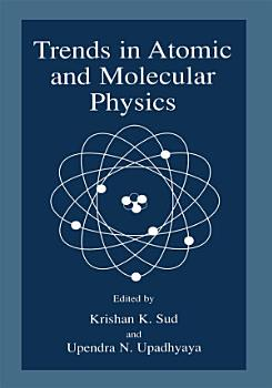 Trends in Atomic and Molecular Physics PDF