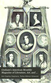 Graham's American Monthly Magazine of Literature, Art, and Fashion: Volumes 22-23