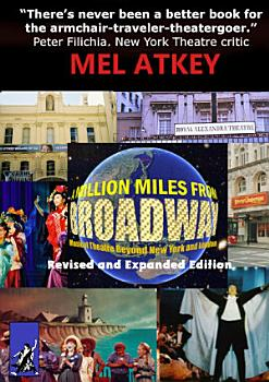 A Million Miles from Broadway Revised and Expanded Edition PDF