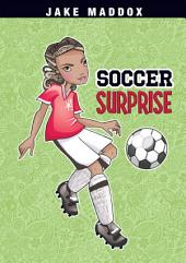 Jake Maddox Girl: Soccer Surprise