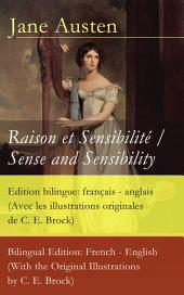 Raison et Sensibilité / Sense and Sensibility - Edition bilingue: français - anglais (Avec les illustrations originales de C. E. Brock) / Bilingual Edition: French - English (With the Original Illustrations by C. E. Brock)