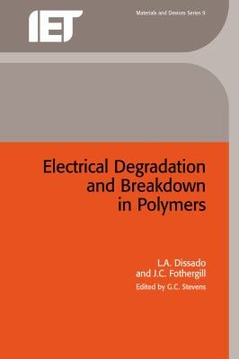 Electrical Degradation and Breakdown in Polymers PDF