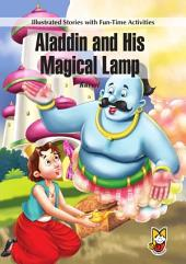 Aladdin and his Magical Lamp: Illustrated Stories with Fun Time Activities