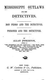 Mississippi Outlaws and the Detectives: Don Pedro and the Detectives. Poisoner and the Detectives