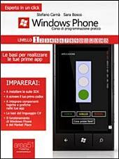 Windows Phone 8: corso di programmazione pratico. Livello 1: Le basi per realizzare le tue prime app
