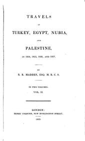 Travels in Turkey, Egypt, Nubia, and Palestine, in 1824, 1825, 1826, and 1827: Volume 2