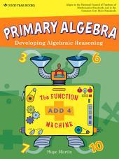 Primary Algebra: Developing Algebraic Reasoning