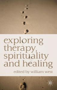 Exploring Therapy  Spirituality and Healing PDF