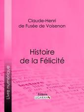 Histoire de la Félicité: Conte philosophique et moral