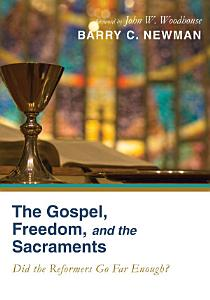 The Gospel  Freedom  and the Sacraments PDF