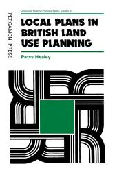 Local Plans in British Land Use Planning: Urban and Regional Planning Series