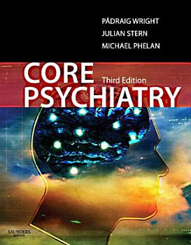 Core Psychiatry E Book PDF