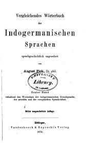 Vergleichendes Wörterbuch der indogermanischen Sprachen: Bd. Wortschatz der indogermanischen Grundsprache, der arischen und der europäischen Spracheinheit