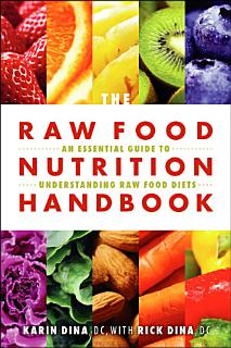 Raw Food Nutrition Handbook  The Book