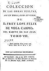 Coleccion de las obras suelas: assi en prosa, como en verso, Volumen 8