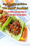 Easy Prepare Recipes for Delicious 'No Bread' Sandwich